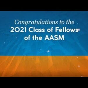 2021 Class of Fellows of the AASM