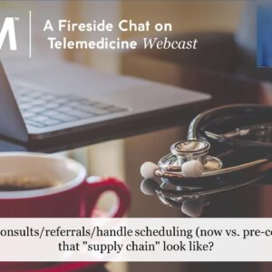 A Fireside Chat on Telemedicine | Part 1 of 2 | Getting Started