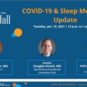 COVID-19 and Sleep Medicine Update | AASM Presidential Town Hall Forum