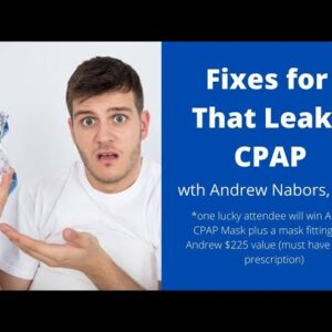 Fixes for a Leaky CPAP