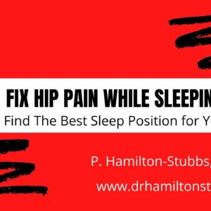 How to Fix Hip Pain While Asleep