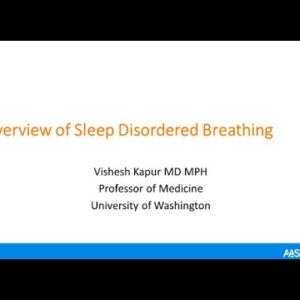 Overview of Sleep Disordered Breathing