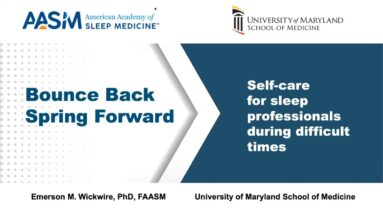 Self-Care for Sleep Professionals During Difficult Times
