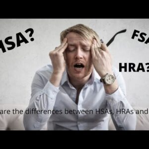 What are the differences between HSAs, HRAs and FSAs?
